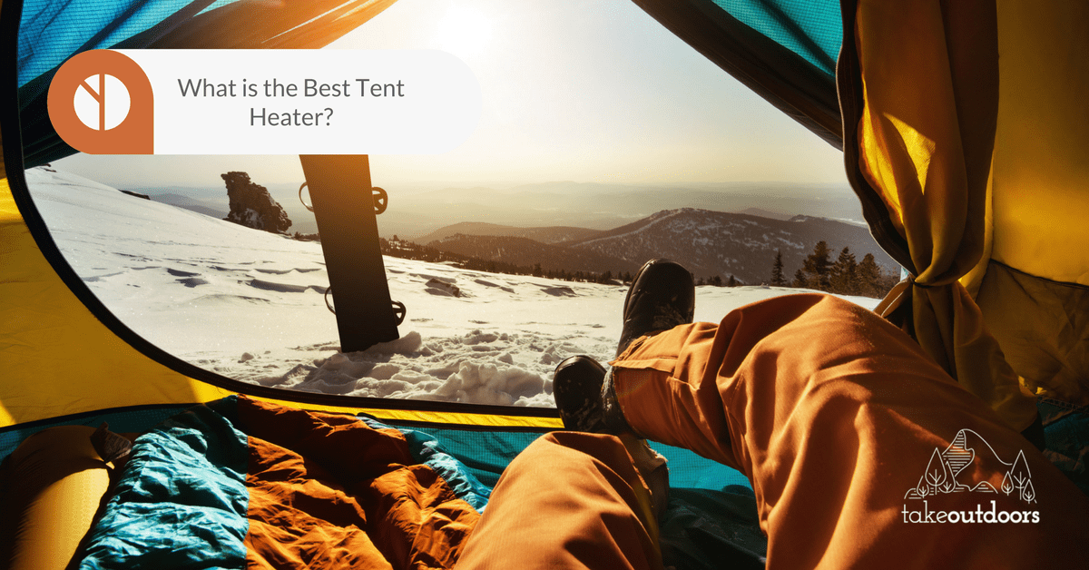 What are the Best Tent Heaters