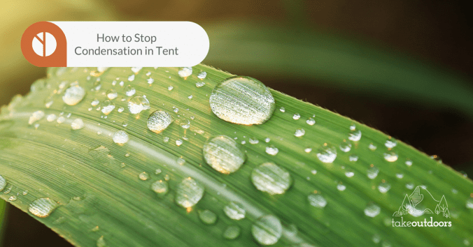 Featured Image for How to Stop Condensation in Tent