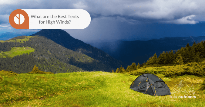 Featured Image for Best Tent for High Winds