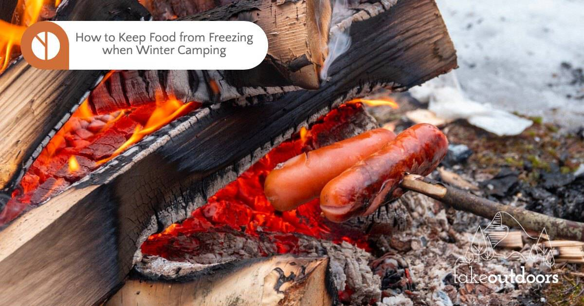 How to Keep Food from Freezing when Winter Camping?